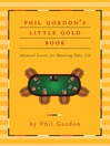 Phil Gordon&#39;s Little Gold Book (eBook): Advanced Lessons for Mastering Poker 2.0